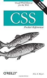 CSS Pocket Reference by Meyer, Eric A. Published by O'Reilly Media 4th (fourth) edition (2011) Paperback