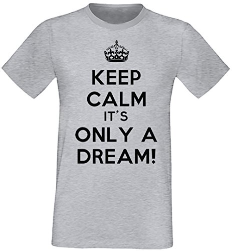 Keep Calm It's Only A Dream! Uomo T-shirt Grigio Cotone Girocollo Maniche Corte Grey Men's T-shirt