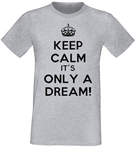 Keep Calm It's Only A Dream! Uomo T-shirt Grigio Cotone Girocollo Maniche Corte Grey Men's T-shirt