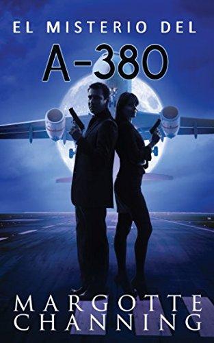 EL MISTERIO DEL A-380: Un nuevo género de novela: Suspense Romántico (Policíaca Contemporánea)