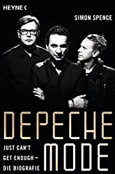 Depeche Mode - Just can't get enough: Die Biografie (German Edition)