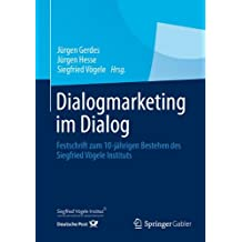 Dialogmarketing im Dialog: Festschrift zum 10-jährigen Bestehen des Siegfried Vögele Instituts