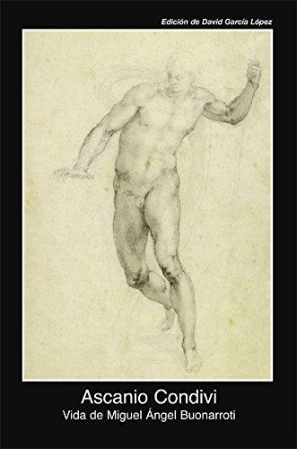 Vida de Miguel Ángel Buonarroti (Fuentes de arte) por Ascanio Condivi