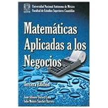 Matematicas Aplicadas a Los Negocios/ Applied Business Mathematics