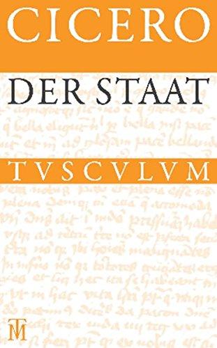 Der Staat / De re publica: Lateinisch - Deutsch (Sammlung Tusculum)