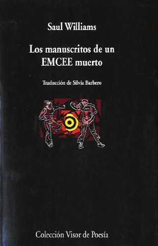 Los manuscritos de un EMCEE muerto: Las enseñanzas perdidas del hip - hop: 669 (Visor de Poesía)