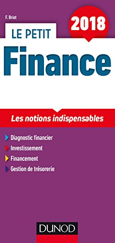 Le petit Finance 2018 - 10e éd. - Les notions indispensables par Fabrice Briot