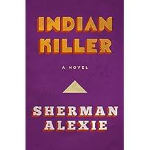 Indian Killer: A Novel (English Edition)