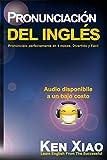 Pronunciación del inglés: Pronúncialo perfectamente en 4 meses, Divertido y Fácil