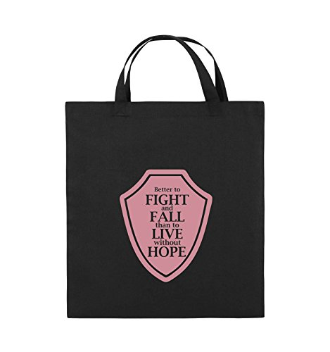 Comedy Bags - Better to fight and fall than to live wihtout hope - Jutebeutel - kurze Henkel - 38x42cm - Farbe: Schwarz / Pink Schwarz / Rosa