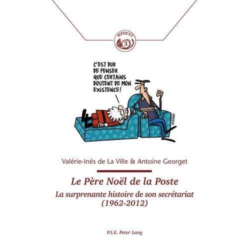 Le Père Noël de la Poste: La surprenante histoire de son secrétariat (1962-2012)