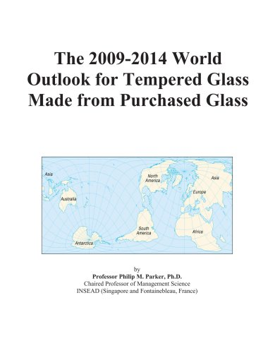 The 2009-2014 World Outlook for Tempered Glass Made from Purchased Glass