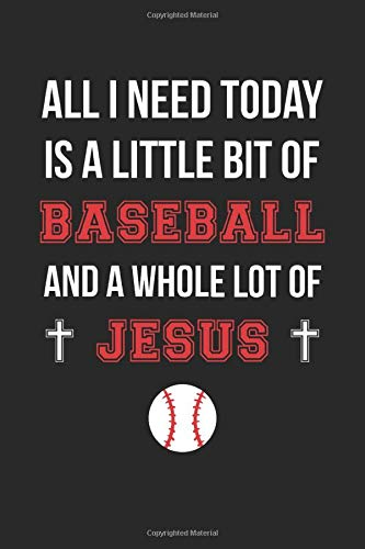 All I Need Is Baseball and Jesus - Baseball Journal - Christian Baseball Notebook - Gift for Christian Baseball Player: Unruled Blank Journey Diary, 110 blank pages, 6x9 (15.2 x 22.9 cm) -