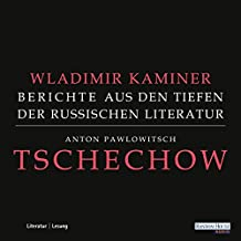 Tschechow: Berichte aus den Tiefen der russischen Literatur 1