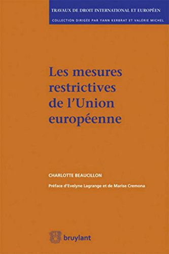 Les mesures restrictives de l'Union européenne: Instruments de participation aux mécanismes internationaux de réaction à l'illicite