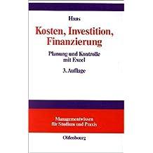 Kosten, Investition, Finanzierung: Planung und Kontrolle mit Excel (Managementwissen für Studium und Praxis)