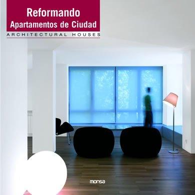 Reformando apartamentos en la ciudad: Architectural Houses