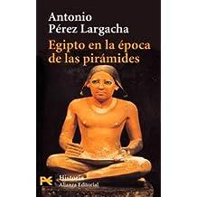 Egipto en la época de las pirámides : el reino antiguo (El Libro De Bolsillo - Historia)