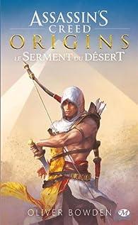 Assassin's Creed Origins: Le serment du désert par Oliver Bowden