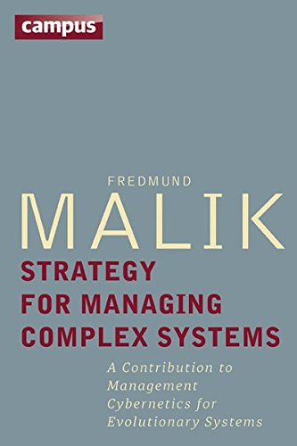 Strategy for Managing Complex Systems: A Contribution to Management Cybernetics for Evolutionary Systems -