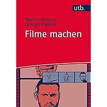Filme machen: Denken und Produzieren in filmischen Einstellungen