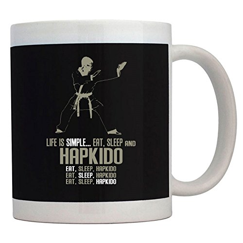 Teeburon Life is simple eat, sleep and Hapkido Taza