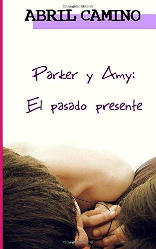 Parker y Amy: el pasado presente