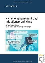 Hygienemanagement und Infektionsprophylaxe: Ein praktischer Leitfaden für teil- und vollstationäre Pflegeeinrichtungen