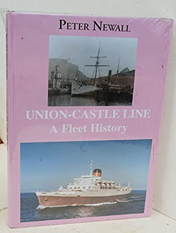 Union-Castle Line: A Fleet History by Peter Newall (1999-11-03)