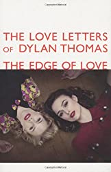 The Love Letters of Dylan Thomas: The Edge of Love by Dylan Thomas (2008-06-12)