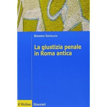La Giustizia Penale In Roma Antica