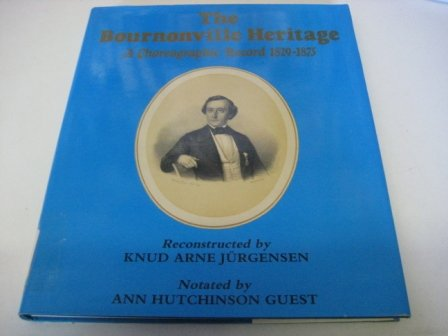 The Bournonville Heritage: A Choreographic Record 1829-75 - 24 Unknown Dances in Labanotation por Knud Arne Jurgensen