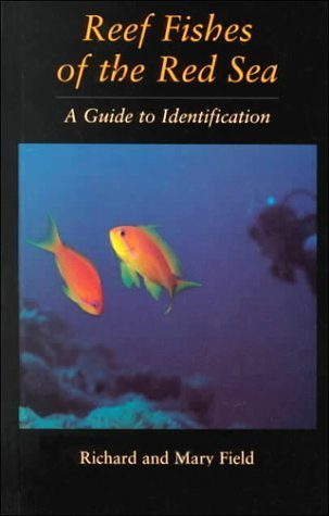 Reef Fish Of The Red Sea: A Guide to Identification by Field (1998-01-06)