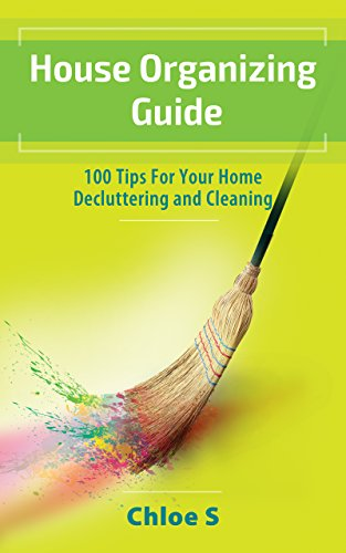 House Organizing:100 Tips for home Decluttering and cleaning (Declutter Collection Book 4) (English Edition)
