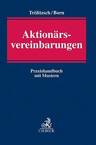 Aktionärsvereinbarungen: Praxishandbuch mit Mustern