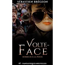 Volte-face: Horreur à la poste (Fantastiques Nouvelles t. 7)