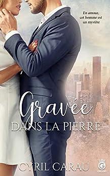 Gravée dans la Pierre (LoveStory) par [Carau, Cyril]