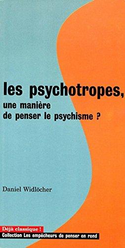 Les Psychotropes. Une manière de penser le psychisme ?