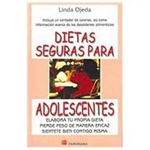 Dietas Seguras Para Adolescentes/Safe Dieting for Teens: Elabora Tu Propia Dieta Pierde Peso De Manera Eficaz Sientete Bien Contigo Misma