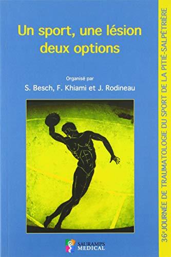 Un sport, une lésion, deux options : 36e Journée de traumatologie du sport de la Pitié-Salpêtrière par Collectif