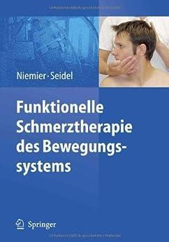 Funktionelle Schmerztherapie des Bewegungssystems von [Niemier, Kay, Seidel, Wolfram (Eds.)]