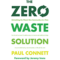 The Zero Waste Solution: Untrashing the Planet One Community at a Time (English Edition)