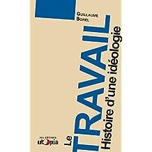 Le travail: Histoire d'une idéologie (Ruptures) (French Edition)