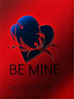 Be Mine (English Edition) di [Russell, Justin D.]