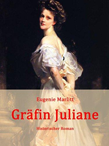 Gräfin Juliane: Historischer Roman (Eugenie Rose)