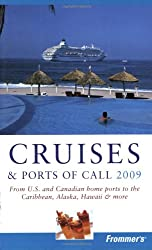Frommer's Cruises & Ports of Call 2009 (Frommer's Cruises & Ports of Calls)