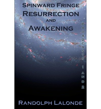 [ SPINWARD FRINGE RESURRECTION AND AWAKENING ] BY LaLonde, Randolph ( AUTHOR )Jan-07-2009 ( Paperback )