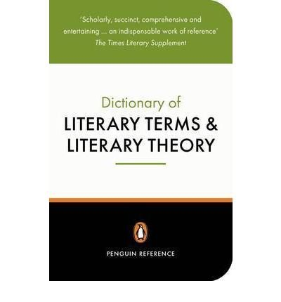 The Penguin Dictionary of Literary Terms and Literary Theory (Penguin Dictionary) by J. A. Cuddon Published by Penguin Books 4th (fourth) edition (2000) Paperback