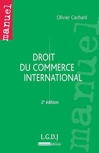 Droit du commerce international par Olivier Cachard