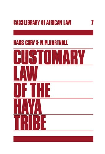 Customary Law of the Haya Tribe, Tanganyika Territory (Cass Library of African Studies)